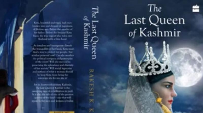 """The Last Queen of Kashmir"", set in 14th-century Kashmir, by Rakesh K Kaul is a sweeping saga of a civilisation in peril. (Credit: Facebook)"
