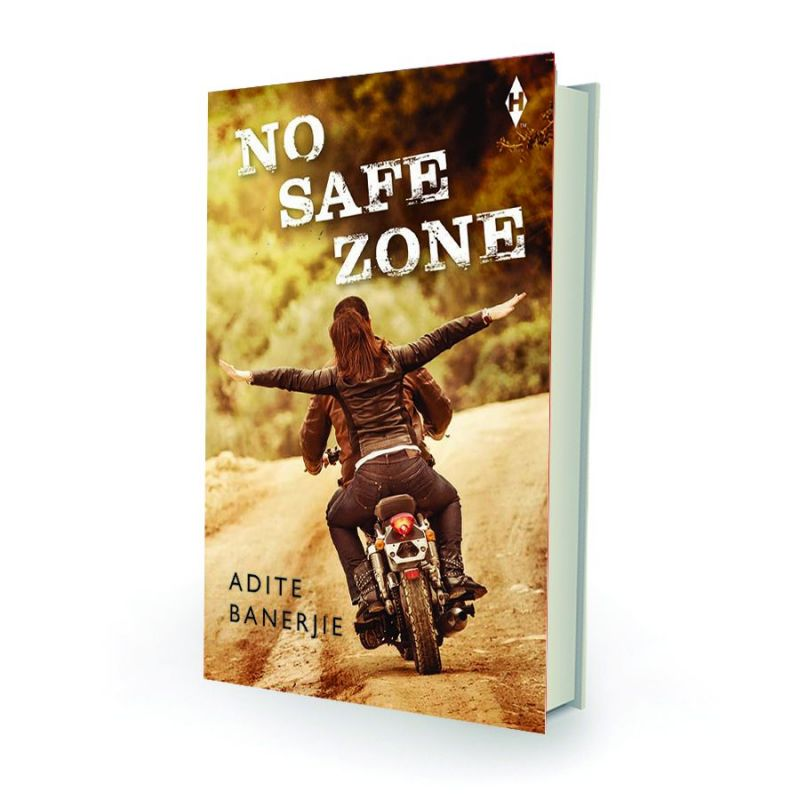 No safe zone by Adite Banerjie Harlequin pp.200, Rs 199