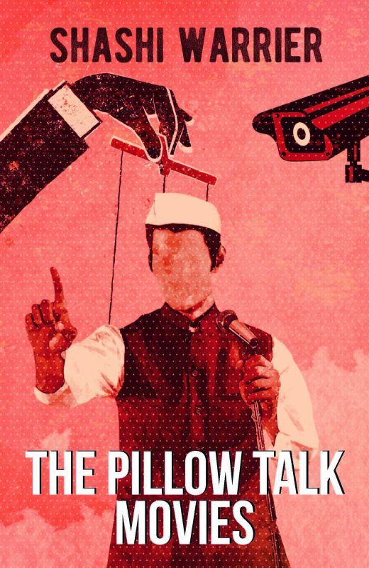 The Pillow Talk Movies by Shashi Warrier Rs 221, pp 206 Westland