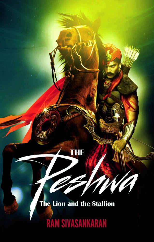The peshwa: the lion and the stallion by ravi sivasankaran Rs 228, pp. 356 Westland