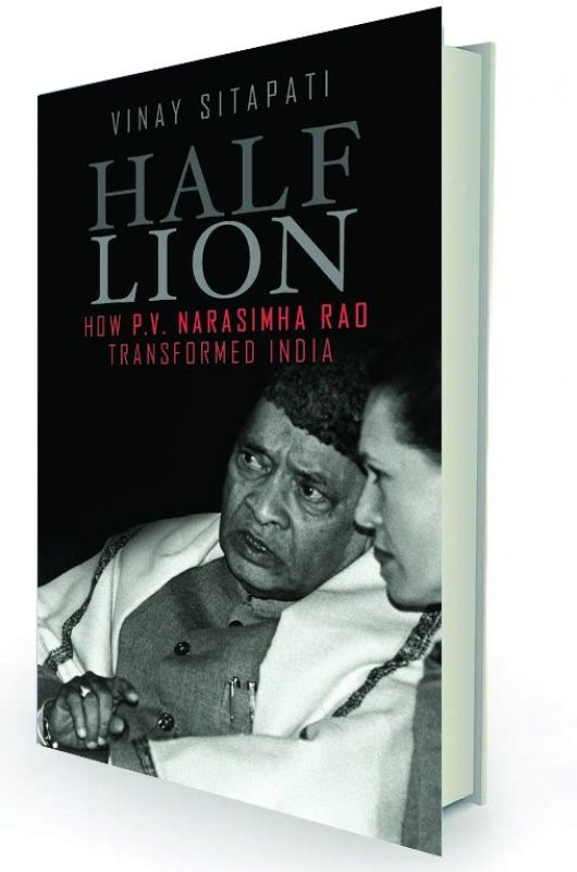 Half Lion: How  P.V. Narasimha Rao  transformed India by Vinay Sitapati   Penguin Viking, Rs 699