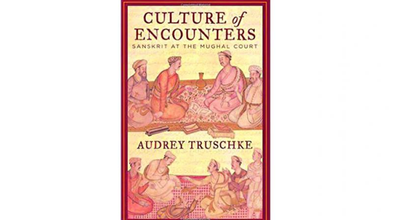 Culture of Encounters: Sanskrit at the Mughal Court By Audrey Truschke Penguin  pp. 336, Rs 699